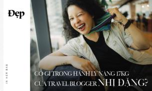 TRONG TÚI SAO | Khám phá balo thiết bị và valy hành trình nặng 17kg của travel blogger Nhị Đặng