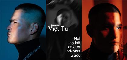 Đạo diễn Việt Tú: Nỗi sợ hãi đẩy tôi về phía trước