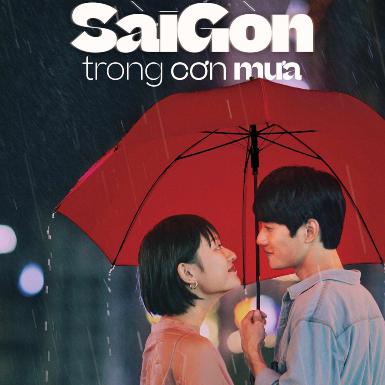"""""""Sài Gòn trong cơn mưa"""": Những người trẻ tứ xứ ôm hoài bão thành công và hạnh phúc cho riêng mình"""