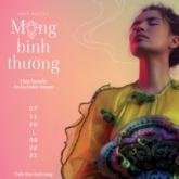 """NTK Thuỷ Nguyễn đúc kết 10 năm làm nghề bằng triển lãm """"Mộng Bình Thường"""" tại Tp.HCM"""
