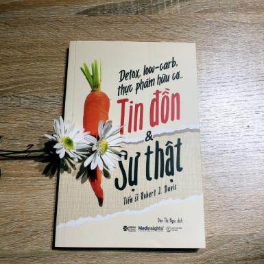 """Đọc sách """"Detox, low-carb, thực phẩm hữu cơ… tin đồn và sự thật"""" và bừng tỉnh về Eat Clean"""