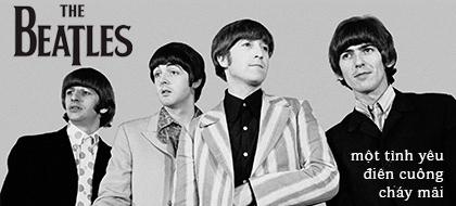 The Beatles: Một tình yêu điên cuồng cháy mãi