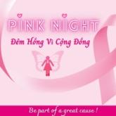Đồng hành cùng những bệnh nhân ung thư vú trong sự kiện từ thiện Pink Night 2021