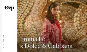ĐẸP FASHION FILM | Đắm đuối với vẻ quyến rũ của Emma Lê trong các thiết kế từ DOLCE & GABBANA