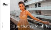 ĐẸP TALK | 10 Facts about Minh Tú: nóng tính, ước mơ được làm Rapper!?