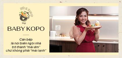 """Babykopo Home: Căn bếp là nơi biến ngôi nhà trở thành """"mái ấm"""" chứ không phải """"mái lạnh"""""""
