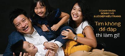 Doanh nhân Sonny Vũ & Lê Diệp Kiều Trang: Tim không để đập thì làm gì!