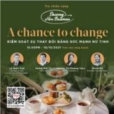 """""""A Chance To Change"""": Khi khủng hoảng là cơ hội giúp các nữ doanh nhân phát huy tối đa lợi thế của tính nữ trong kinh doanh"""